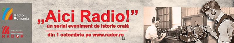 Aici Radio din 1 octombrie pe rador.ro