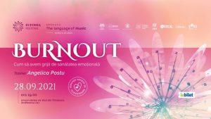 """Conferința """"Burnout - Cum să avem grijă de sănătatea emoțională"""", în cadrul festivalului Eufonia - The language of music"""